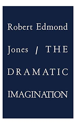 The Dramatic Imagination: Reflections and Speculations on...