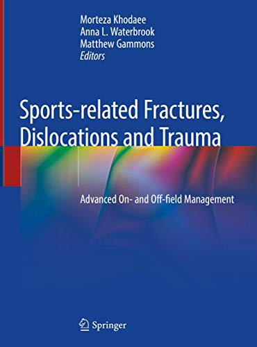 Sports-related Fractures, Dislocations and Trauma: Advanced On- and Off-field Management