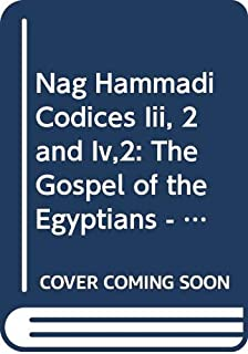 Nag Hammadi Codices Iii, 2 and Iv,2: The Gospel of the Egyptians - The Holy Book of the Great Invisible Spirit (Nag Hammadi Studies) (English and Coptic Edition)