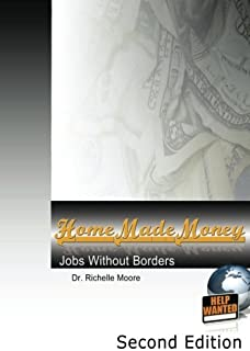 Home Made Money, Second Edition: Jobs Without Borders