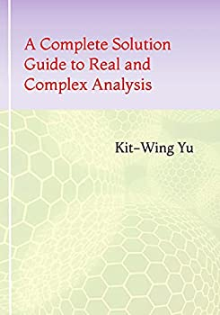 A Complete Solution Guide to Real and Complex Analysis