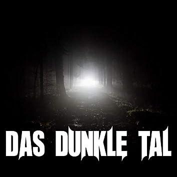 Das dunkle Tal