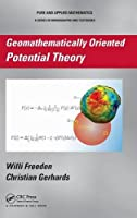 Geomathematically Oriented Potential Theory (Chapman & Hall/CRC Pure and Applied Mathematics)