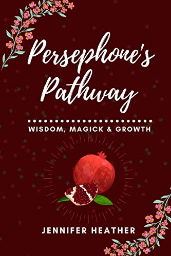 Persephone's Pathway: Wisdom, Magick & Growth