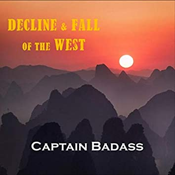 Decline & Fall of the West