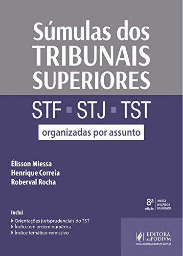 Súmulas dos Tribunais Superiores: STF, STJ e TST- Organizadas por Assunto