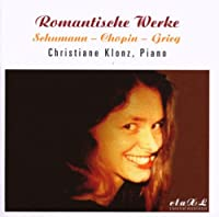Christiane Klonz: Romantic Works-schumann, Grieg, Chopin