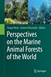 Perspectives on the Marine Animal Forests of the World