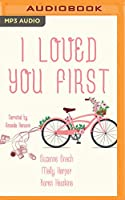 I Loved You First: Anthology