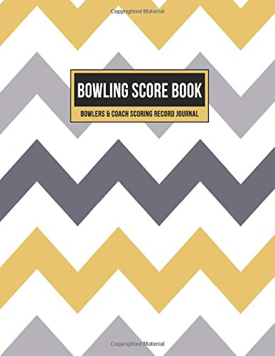 Bowling Score Book Bowlers & Coach Scoring Record Journal: Individual Game Score Keeper Notebook with Formatted Sheets for Strikes, Spares, Pin Count & Notes (Gold Gray Chevron, Band 1)