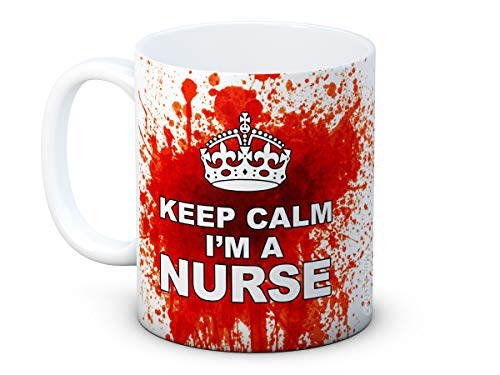 Keep Calm I'm a Nurse - Sangriento Divertido - Taza De Café De Cerámica