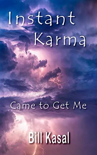 Instant Karma Came to Get Me