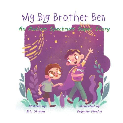 My Big Brother Ben: An Autism Spectrum Super Story