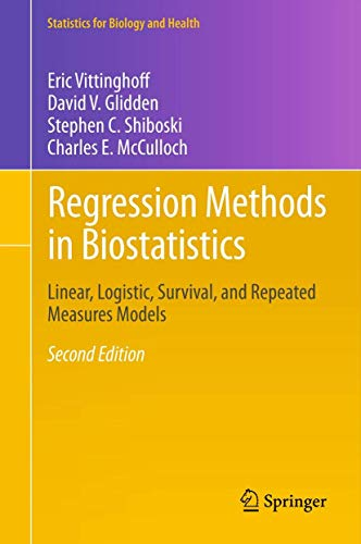 Compare Textbook Prices for Regression Methods in Biostatistics: Linear, Logistic, Survival, and Repeated Measures Models Statistics for Biology and Health 2nd ed. 2012 Edition ISBN 9781461413523 by Vittinghoff, Eric,Glidden, David V.,Shiboski, Stephen C.,McCulloch, Charles E.