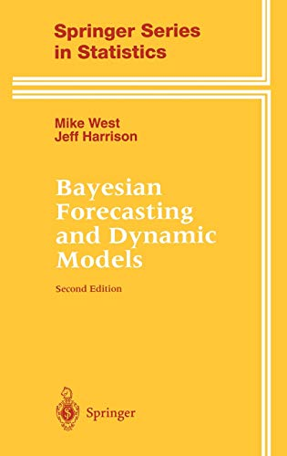 Bayesian Forecasting and Dynamic Models (Springer Series in Statistics)