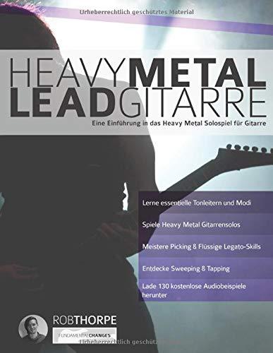 Heavy Metal Leadgitarre: Eine Einführung in das Heavy Metal Solospiel für Gitarre (Heavy Metal Gitarre, Band 2)