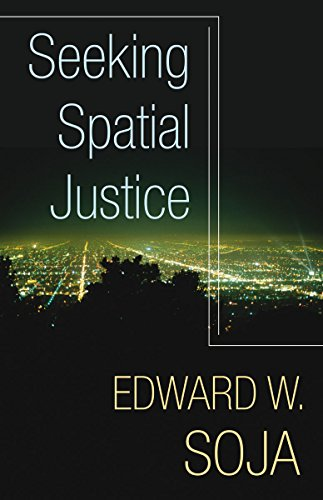 Soja, E: Seeking Spatial Justice (Globalization and