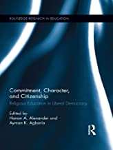 Commitment, Character, and Citizenship: Religious Education in Liberal Democracy (Routledge Research in Education)