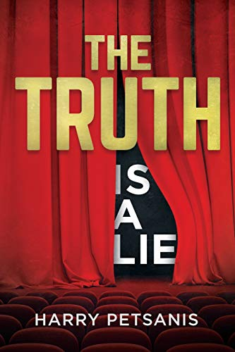 The Truth is a Lie: The complete psychological and motivational journey to personal transformation through conscience thought, relationship analysis and educational conditioning.
