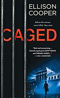 Caged: A Novel (Agent Sayer Altair Book 1) by [Ellison Cooper]
