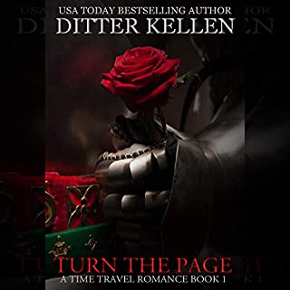 Turn the Page     A Time Travel Romance              By:                                                                                                                                 Ditter Kellen                               Narrated by:                                                                                                                                 B. C. Kinnison                      Length: 3 hrs and 41 mins     4 ratings     Overall 5.0