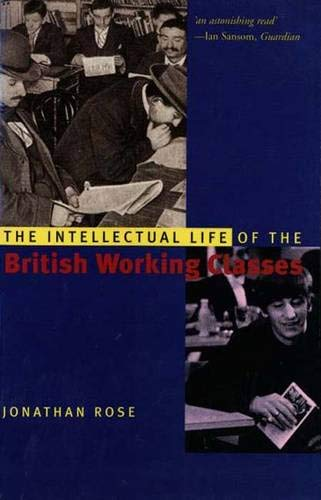 The Intellectual Life of the British Working Classes (Yale Nota Bene)