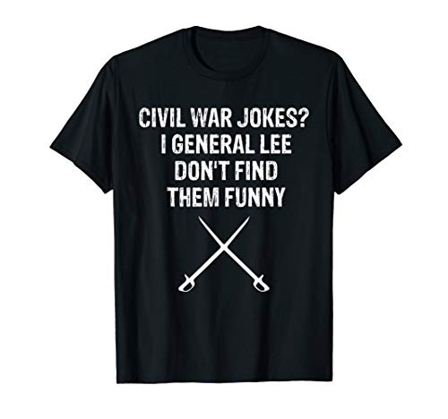 Funny Civil War Gift for History Teachers & History Buffs T-Shirt
