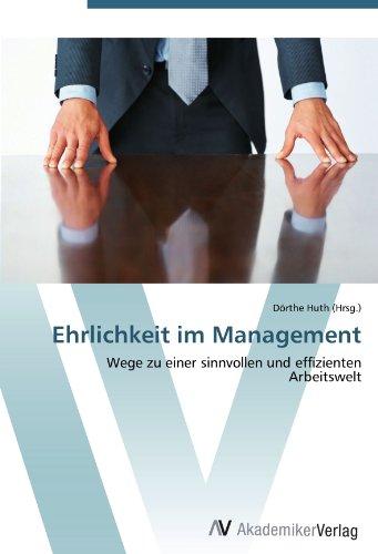 Ehrlichkeit im Management: Wege zu einer sinnvollen und effizienten Arbeitswelt
