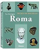 LA ANTIGUA ROMA: Museo de bolsillo