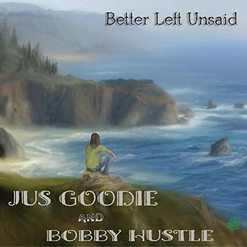 Jus Goodie & Bobby Hustle