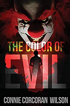 The Color of Evil: A Young Adult Paranormal Thriller (The Color of Evil Series Book 1) by [Connie Corcoran Wilson]