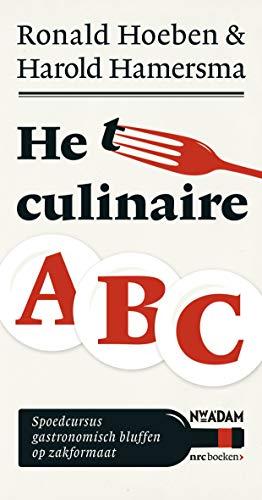 Het culinaire ABC: spoedcursus gastronomisch bluffen op zakformaat (Dutch Edition)
