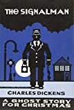 The Signalman: A Ghost Story for Christmas (Seth s Christmas Ghost Stories)