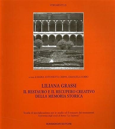 Liliana Grassi. Il restauro ed il recupero creativo della memoria storica