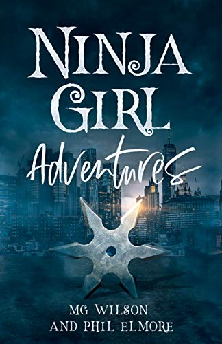 Ninja Girl Adventures by [Melissa Wilson, Phil  Elmore]