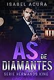 AS DE DIAMANTES: Serie Hermanos King
