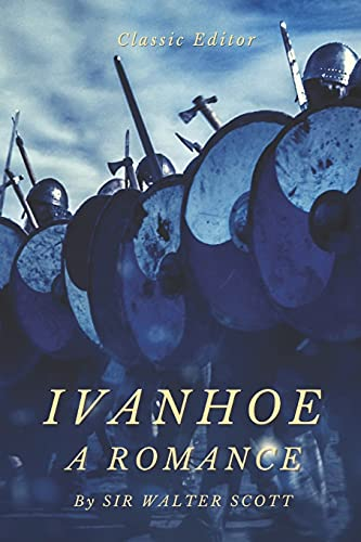 IVANHOE A ROMANCE: with original illustrated