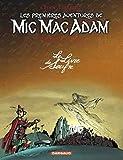 Les Premières Aventures De Mic Mac Adam L'intégrale Tome 3 - Le Livre De Soufre