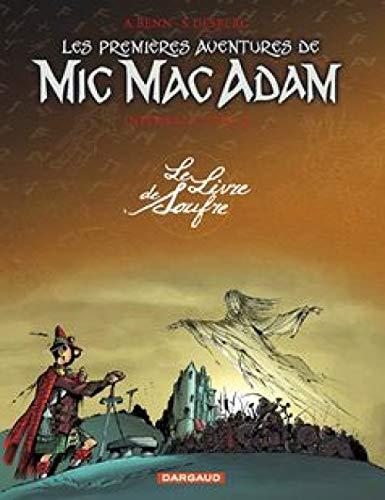 Les premières aventures de Mic Mac Adam - Intégrale - tome 3 - Le Livre de Soufre