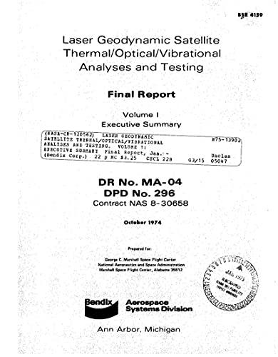 Laser Geodynamic Satellite Thermal/Optical/Vibrational Analyses And Testing. Volume 1: Executive Summary (English Edition)