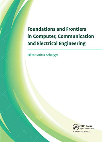 Foundations and Frontiers in Computer, Communication and Electrical Engineering: Proceedings