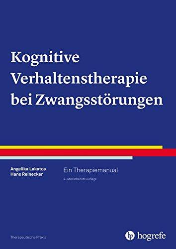 Kognitive Verhaltenstherapie bei Zwangsstörungen: Ein Therapiemanual (Therapeutische Praxis)