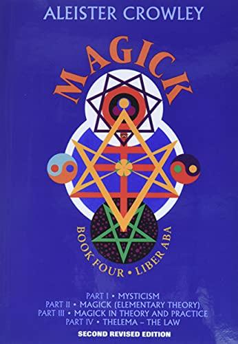Magick: Liber Aba : Book 4: Book Four Parts I-Iv