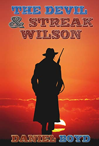 The Devil & Streak Wilson by [Daniel Boyd]