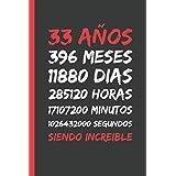 33 AÑOS SIENDO INCREIBLE: REGALO DE CUMPLEAÑOS ORIGINAL Y DIVERTIDO. DIARIO, CUADERNO DE NOTAS, APUNTES O AGENDA.