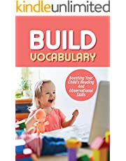 Build Vocabulary: Boosting Your Child's Reading And Observational Skills: Encourage Language Development In A Fun Way (English Edition)