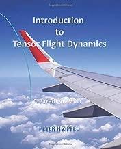 Introduction to Tensor Flight Dynamics: A Paradigm Shift