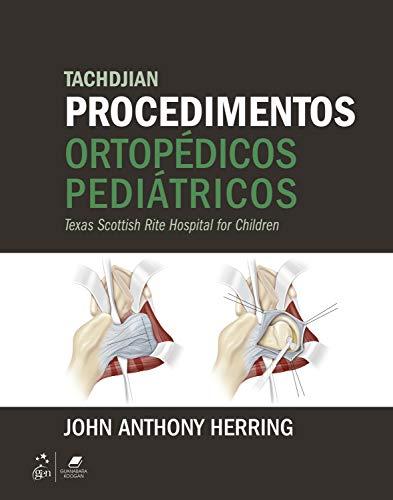 Tachdjian Procedimentos Ortopédicos Pediátricos