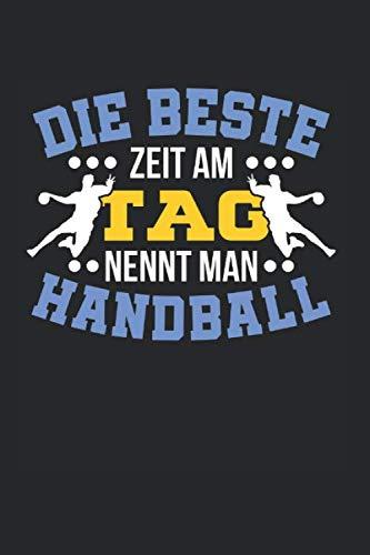 Die Beste Zeit Am Tag Nennt Man Handball: Handball & Schiedsrichter Notizbuch 6'x9' Handballtrainer Geschenk Für Handballtrikot & Handballverein