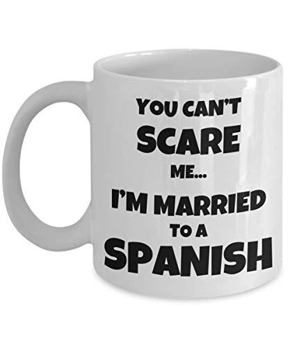 Regalo de la Esposa del Marido español, Taza de café Divertida de la Pareja de España - No Puedes Asustarme. Estoy Casado San Valentín - Taza de café Taza de té de cerámica b